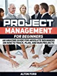 Project Management For Beginners: An...