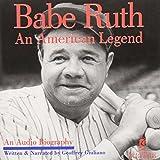 BABE RUTH:AN AMERICAN LEGEND