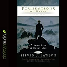 Foundations of Grace CA: 1400 BC - AD 100 (       UNABRIDGED) by Steven J. Lawson Narrated by David Cochran Heath