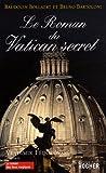 echange, troc Bruno Bartoloni, Baudouin Bollaert - Le roman du Vatican secret