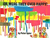 Oh, Were They Ever Happy! (0385131755) by Spier, Peter