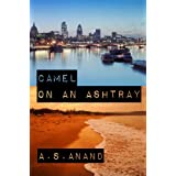 Camel On An Ashtray - A Literary Novella ~ A.S. Anand
