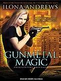 Gunmetal Magic (World of Kate Daniels)