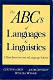 img - for ABC's of Languages and Linguistics: A Practical Primer to Language Science (Language - Professional Resources) 2nd edition by Hayes, Curtis W., Ornstein, Jacob, Gage, William W. (1989) Paperback book / textbook / text book