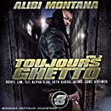 echange, troc Alibi Montana - Toujours Ghetto /Vol.3