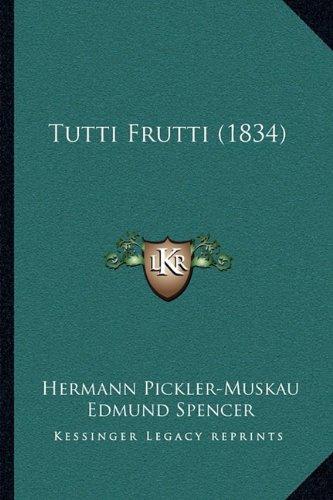 Tutti Frutti (1834)