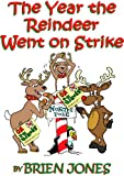 The Year the Reindeer Went On Strike