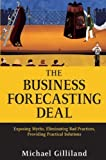 img - for The Business Forecasting Deal: Exposing Myths, Eliminating Bad Practices, Providing Practical Solutions by Gilliland, Michael (June 8, 2010) Hardcover book / textbook / text book