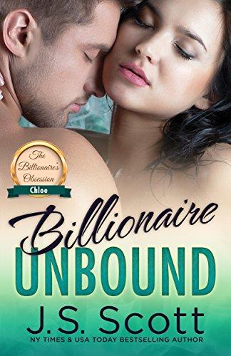 Book: Billionaire Unbound - The Billionaire's Obsession ~ Chloe by J.S. Scott