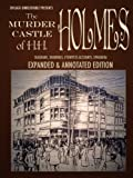 img - for The Murder Castle of HH Holmes: Expanded Edition (full length, newly edited): An annotated scrapbook of pictures, diagrams, eyewitness accounts, legal ... ephemera, and more (Chicago Unbelievable) book / textbook / text book