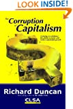 The Corruption of Capitalism: A strategy to rebalance the global economy and restore sustainable growth