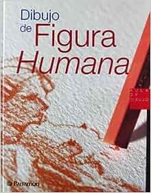 Dibujo de La Figura Humana (Spanish Edition): Parramon: 9788434224865