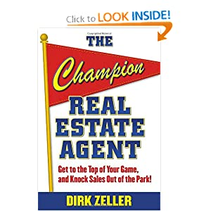 The Champion Real Estate Agent: Get to the Top of Your Game and Knock Sales Out of the Park