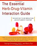 img - for The Essential Herb-Drug-Vitamin Interaction Guide: The Safe Way to Use Medications and Supplements Together by Grossberg M.D., George T., Fox, Barry (2007) Paperback book / textbook / text book