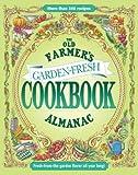 img - for The Old Farmer's Almanac Garden Fresh Cookbook   [OLD FARMERS ALMANAC GARDEN FRE] [Hardcover] book / textbook / text book