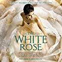 The White Rose (       UNABRIDGED) by Amy Ewing Narrated by Erin Spencer