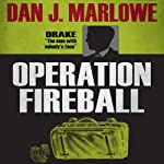 Operation Fireball (       UNABRIDGED) by Dan J. Marlowe Narrated by Adam Epstein