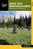 img - for Central Rocky Mountain Wildflowers, 2nd: Including Yellowstone and Grand Teton National Parks (Wildflower Series) book / textbook / text book
