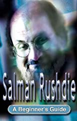 Salman Rushdie: A Beginner's Guide (Headway Guides for Beginners)