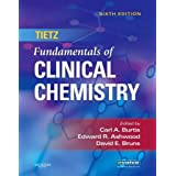 Tietz Fundamentals of Clinical Chemistry, 6e (Fundamentals of Clinical Chemistry (Tietz)) ~ Carl A. Burtis