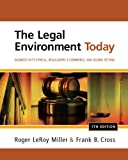 Study Guide for Miller/Cross The Legal Environment Today: Business In Its Ethical, Regulatory, E-Commerce, and Global Setting, 7th
