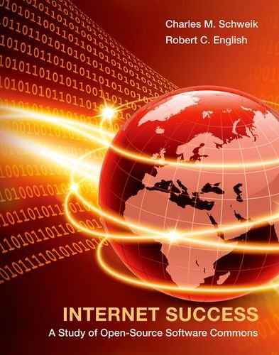 Internet Success: A Study of Open-Source Software Commons (MIT Press), by Charles M. Schweik, Robert C. English