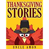 Thanksgiving Stories: Fun Thanksgiving Stories for Kids (FREE Coloring Book Inside) (Thanksgiving Story Books for Kids)