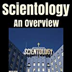 Scientology: An Overview | Andrew Wilson