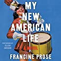 My New American Life: A Novel Audiobook by Francine Prose Narrated by Ellen Archer