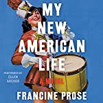 My New American Life: A Novel | Francine Prose