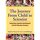 Journey from Child to Scientist: Integrating Cognitive Development and the Education Sciences