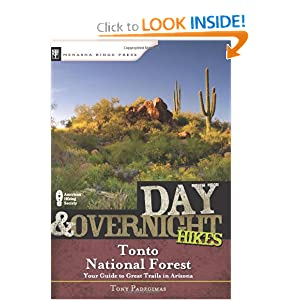 Day and Overnight Hikes: Tonto National Forest Tony Padegimas