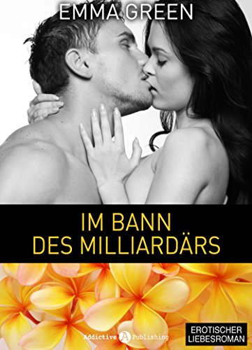 Emma M. Green - Im Bann des Milliardärs - 6 (German Edition)