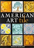 img - for By Norman Karlson American Art Tile 1876-1941 [Hardcover] book / textbook / text book
