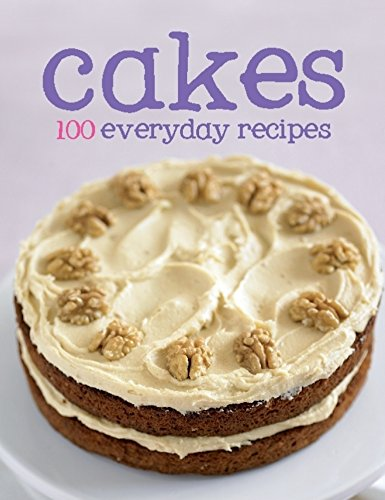 100 Recipes - Cakes (100 Everyday Recipes)