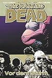The Walking Dead, Bd.7 : Die Ruhe vor dem Sturm