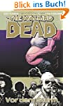 The Walking Dead, Bd.7 : Die Ruhe vor...