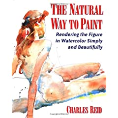 The Natural Way to Paint: Rendering the Figure in Watercolor Simply and Beautifully