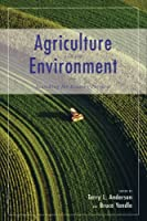 Agriculture and the Environment: Searching for Greener Pastures (Hoover Institution Press Publication)