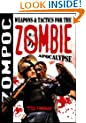 Zompoc: Weapons and Tactics for the Zombie Apocalypse