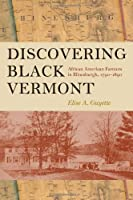 Discovering Black Vermont: African American Farmers in Hinesburgh, 1790-1890