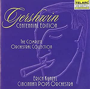 Gershwin: The Complete Orchestral Collection (Centennial Edition)