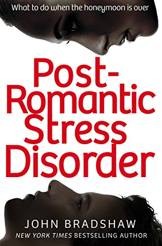 John Bradshaw - Post-Romantic Stress Disorder: What to do when the honeymoon is over (English Edition)