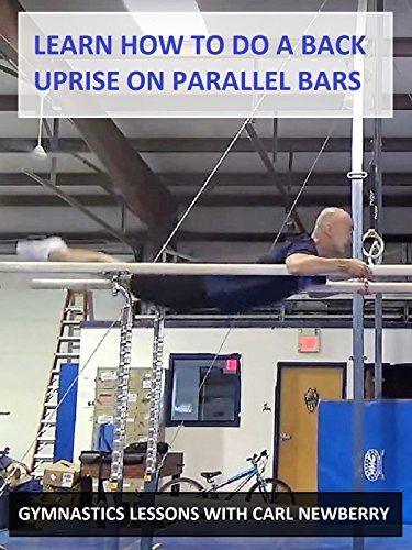 How to Learn to Do a Back Uprise on Parallel Bars