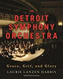 img - for The Detroit Symphony Orchestra: Grace, Grit, and Glory (Painted Turtle) book / textbook / text book