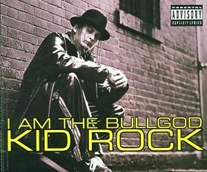Kid Rock - I Am the Bu...