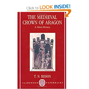 The Medieval Crown of Aragon: A Short History Thomas N. Bisson