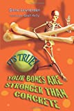 img - for It's True! - Your Bones Are Stronger Than Concrete (It's True!) (It's True!) book / textbook / text book