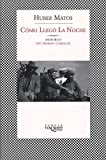 Como Llego La Noche / How Night Fell (Spanish Edition) (8483109441) by Huber Matos