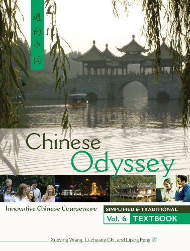 Chinese Odyssey 6: Innovative Chinese Courseware -...